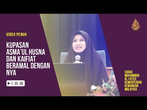 Ustazah Asma' Harun: Rahsia Keajaiban Asma'ul Husna (Kupasan)