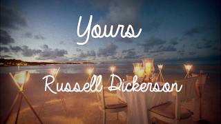 Yours Lyrics - Russell Dickerson