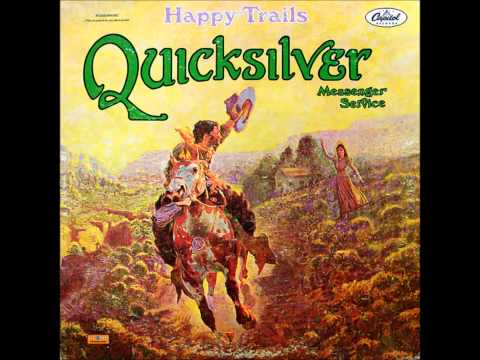 Quicksilver Messenger Service - Where You Love (Happy Trails)