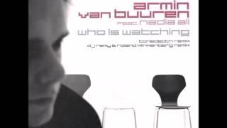 Armin van Buuren feat. Nadia Ali - Who Is Watching (DJ Remy & Roland Klinkenberg Remix) [2006]