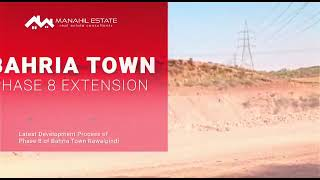 Bahria Town Phase 8 Extension Development Update