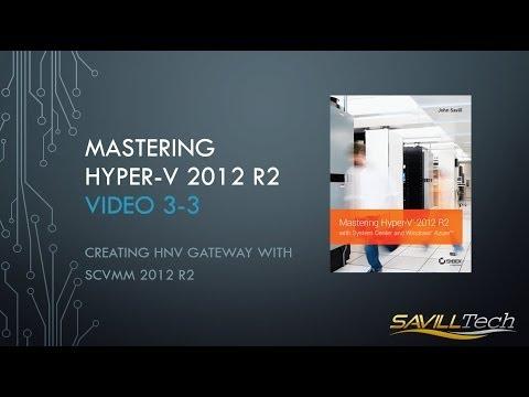 Video 3-3 : Review of HNV Gateway using SCVMM 2012 R2