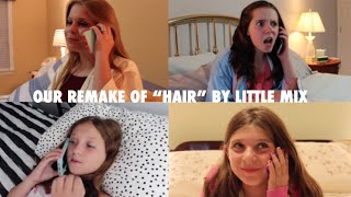 "Our Remake of ""Hair"" by Little Mix"