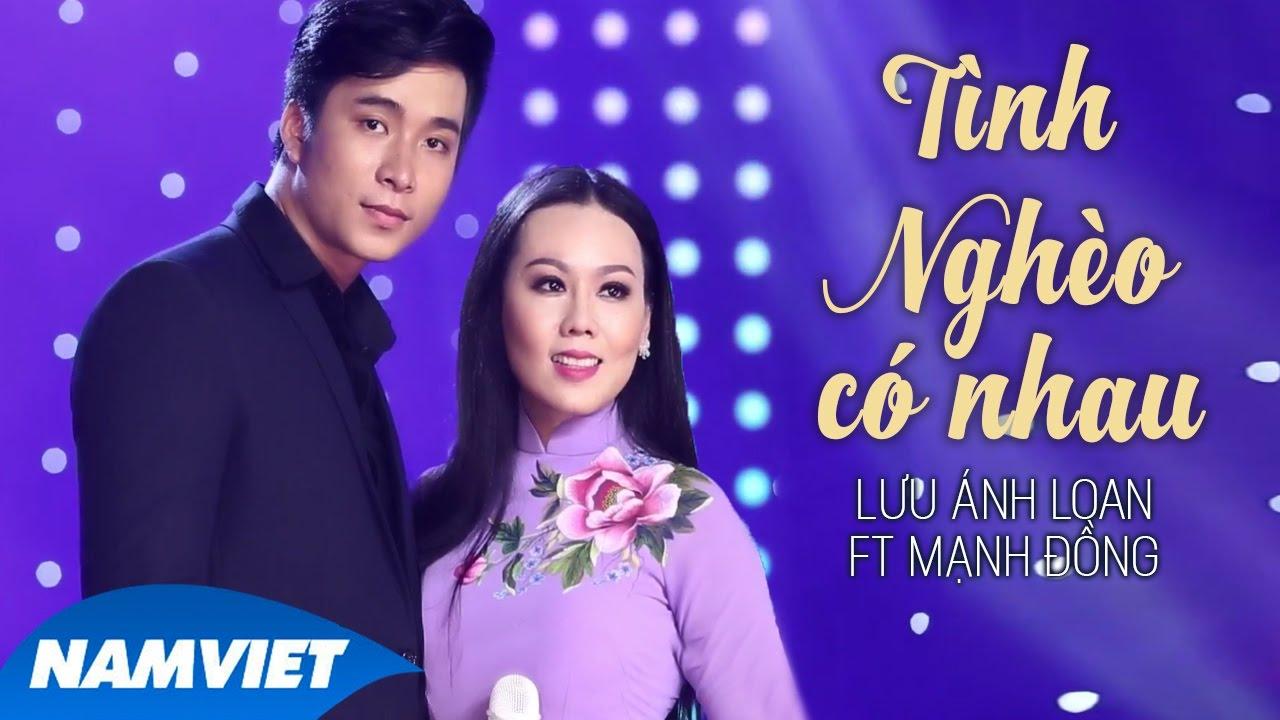 Tình Nghèo Có Nhau - Lưu Ánh Loan ft Mạnh Đồng (MV OFFICIAL) thumbnail
