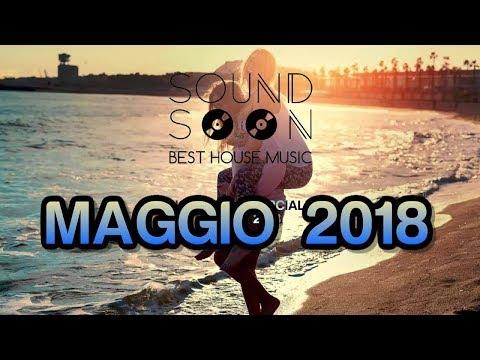 La migliore musica House Commerciale del momento - MAGGIO 2018 - I MIGLIORI REMIX DEL MOMENTO