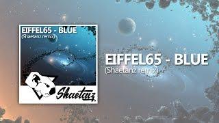 Eiffel 65   Blue (Da Ba Dee) (Shaetanz Remix)