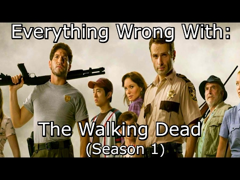 Everything Wrong With: The Walking Dead   Season 1