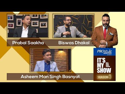 Prabal Saakha, Biswas Dhakal & Asheem Man Singh Basnyat | It's My Show S03 E54 | 13 February 2021
