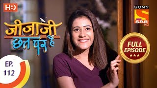 Jijaji Chhat Per Hai - Ep 112 - Full Episode - 13th June, 2018