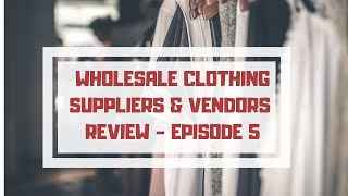 Wholesale Boutique Clothing Vendors And Dropshipping Suppliers Review - Episode 5