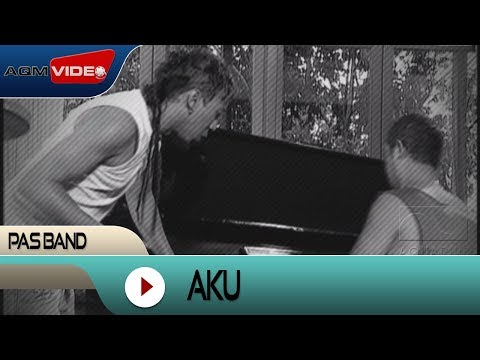 Pas Band - Aku | Official Video