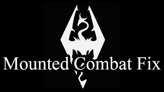 Skyrim Mod: Mounted Combat Fix