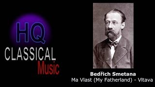 SMETANA - Ma Vlast (My Fatherland) - Vltava - High Quality Classical Music