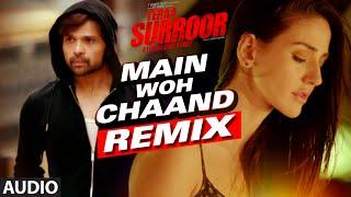 MAIN WOH CHAAND (Remix) | Teraa Surroor | Himesh