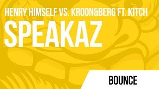 Henry Himself vs. Kroon&Berg Ft. Kitch - Speakaz (Original Mix)