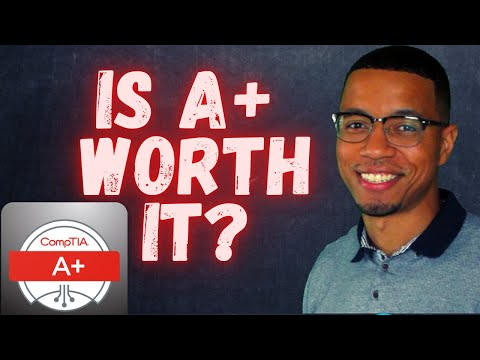 SHOULD YOU GET A+ CERTIFIED | IS COMPTIA A+ WORTH IT?