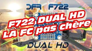 DFR F722 DUAL HD La FC pas chère avec processeur F7 de chez Drone Fpv Racer
