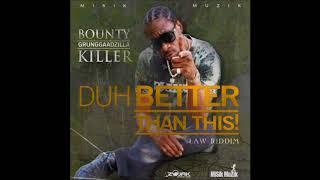 Bounty Killer - Duh Better Than This (October 2017) Full song