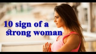 10 Sign Of A Strong Woman.