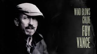 Foy Vance   Wind Blows Chloe (Official Audio)