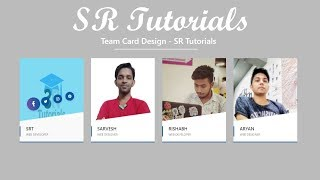 Team Card Hover Effect | Demo 10 | Html, Css & Bootstrap | SR Tutorials |