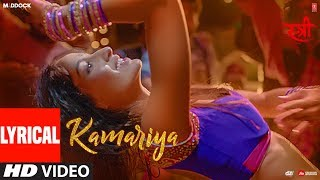 Lyrical :Kamariya Video Song | STREE |Nora Fatehi | Rajkummar Rao | Aastha Gill,Divya Kumar