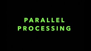 Episode 3:  Parallel Processing