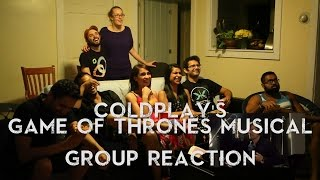 Reaction Request - Coldplay's Game of Thrones Musical