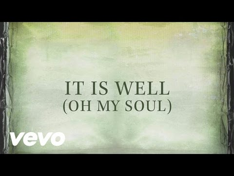 Christian Song Lyrics - It Is Well (Oh My Soul) - Wattpad