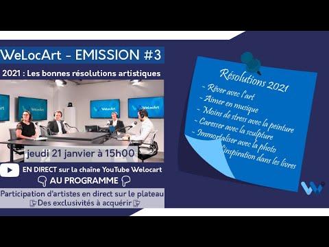 [ÉMISSION] - WeLocArt - #3 2021 : Les bonnes résolutions artistiques