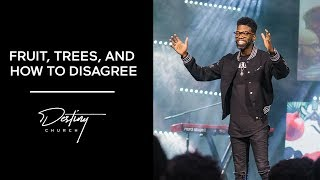 Fruit, Trees, And How To Disagree | Pastor Stephen Chandler