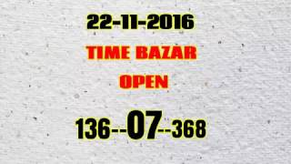 TIME BAZAR SINGLE OPEN DHAMAKA 22 NOW 2016