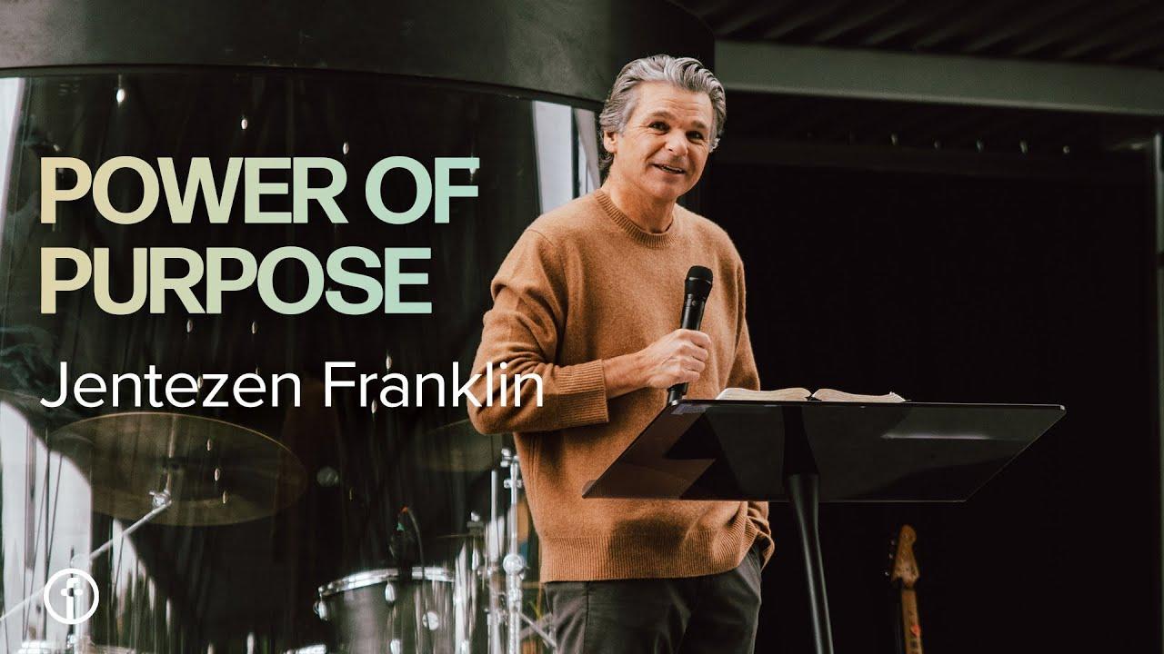 The Power of Purpose | Jentezen Franklin