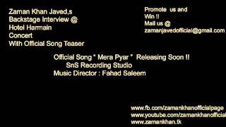 Zaman Khan Javed (Backstage Intervew ) With Official Song Teaser