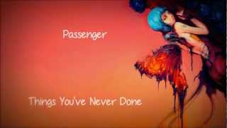 Passenger: Things Youve Never Done