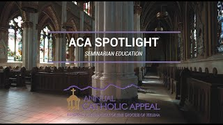 Annual Catholic Appeal 2020 Spotlight | Seminarians