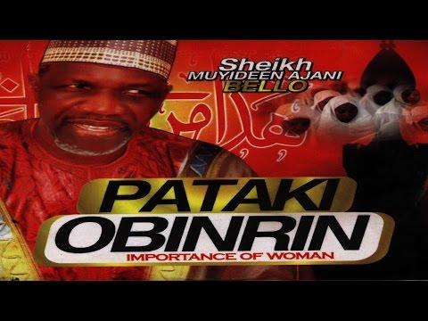 PATAKI OBINRIN - Alhaji Sheikh Muyideen Ajani Bello