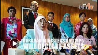 Wan Azizah: Pakatan Harapan ministers, MPs will declare their assets - Video Youtube