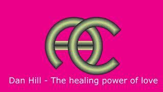 Dan Hill - The healing power of love