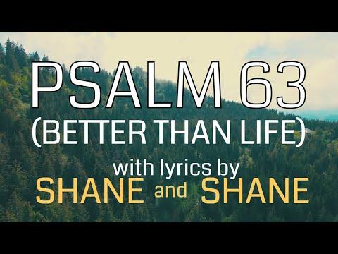 Psalm 63 - Better Than Life - by Shane & Shane (Lyric Video) | Christian Worship Music