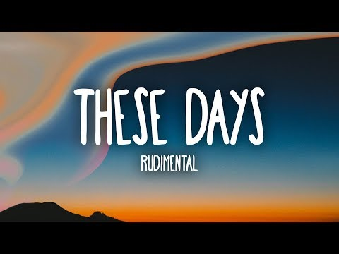 Rudimental These Days Ajr Remix Ft Jess Glynne Macklemore Amp Dan Caplen