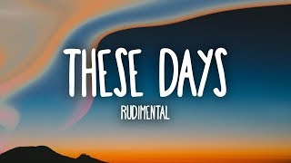 Rudimental   These Days (Lyrics) Ft. Jess Glynne, Macklemore & Dan Caplen
