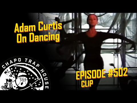 What's With All The Dancing In Adam Curtis Movies?   Chapo Trap House   Episode 502 CLIP