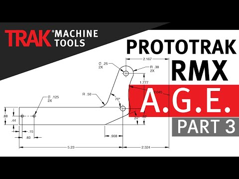 A.G.E. [Part 3] | ProtoTRAK RMX CNC | Advanced Mill Programming