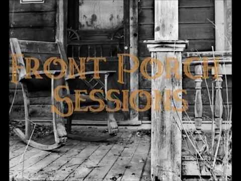 Front Porch Sessions 01