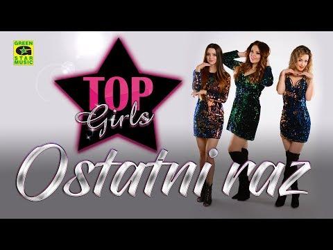 TOP GIRLS - Ostatni raz (Official Audio)