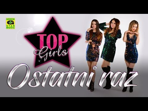 Top Girls Ostatni Raz Official Audio
