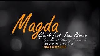 Gloc-9 feat. Rico Blanco - Magda (Director's Cut)