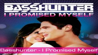 BassHunter - I Promised Myself & NEW 2010 SINGLE?