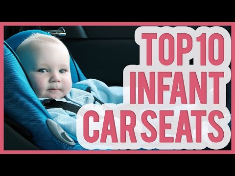 Best Infant Car Seat 2018 – TOP 10 Infant Car Seats